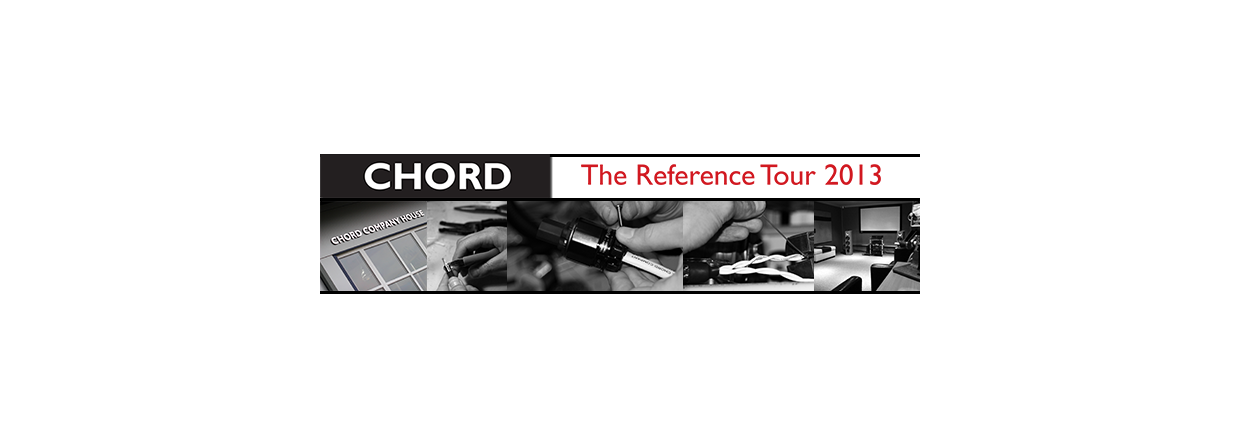 Chord - The Reference Tour 2013